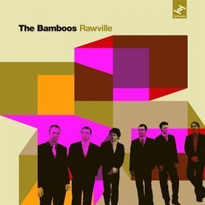 The Bamboos - Rawville (2007)