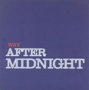 Jerry Garcia Band - Way After Midnight: Bonus CD to album After Midnight (2004)