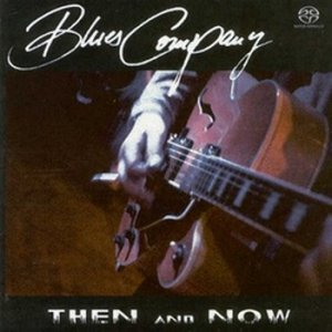 Blues Company - Then And Now (2001)