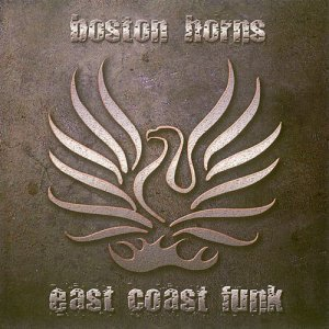 Boston Horns - East Coast Funk (2003)