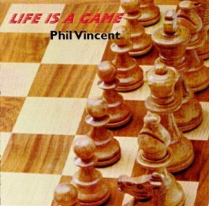 Phil Vincent - Life Is A Game (1997)