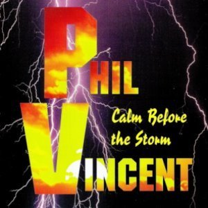 Phil Vincent - Calm Before The Storm (1997)