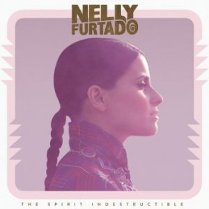Nelly Furtado - The Spirit Indestructible (2012) [Deluxe Edition]