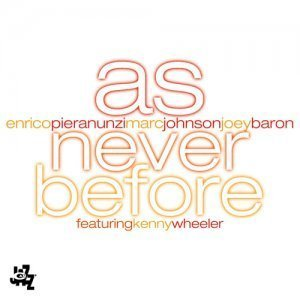 Enrico Pieranunzi, Marc Johnson, Joey Baron feat. Kenny Wheeler - As Never Before (2008)