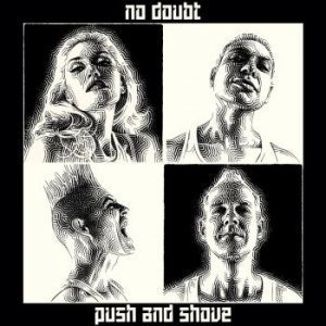 No Doubt - Push And Shove (2012) [Deluxe Edition]