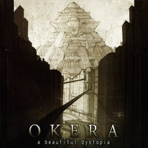 Okera - A Beautiful Dystopia (2012)