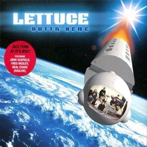 Lettuce - Outta Here (2002)