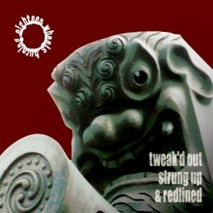 Eighteen Wheels Burning - Tweak'd Out Strung Up And Redlined (2008)