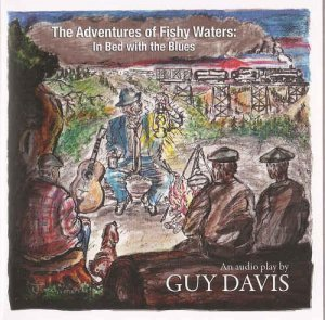 Guy Davis – The Adventures of Fishy Waters: In Bed with the Blues (2012)