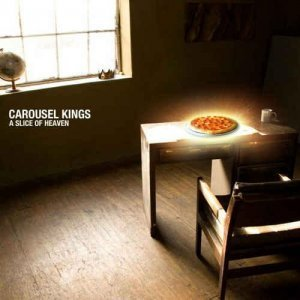 Carousel Kings - A Slice Of Heaven (2012)