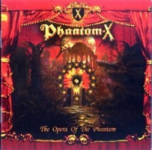 Phantom-X - The Opera Of The Phantom (2012)