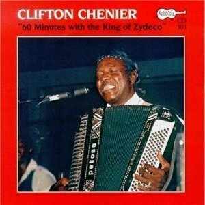 Clifton Chenier - 60 Minutes With The King Of Zydeco (1988)