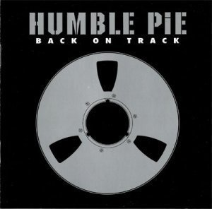 Humble Pie - Back On Track (2002)