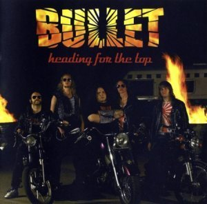 Bullet - Heading For The Top (2006)