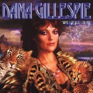 Dana Gillespie - Have I Got Blues For You (1996)(Lossless+MP3)
