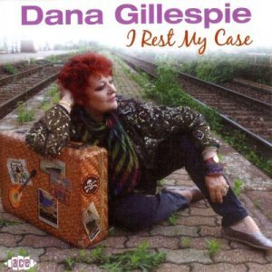 Dana Gillespie - I Rest My Case (2010)(Lossless+MP3)