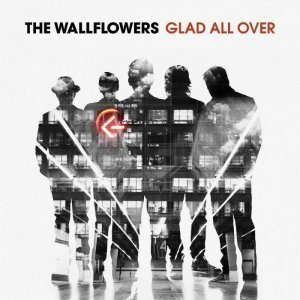 The Wallflowers - Glad All Over (2012)