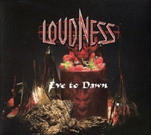 Loudness - Eve To Dawn (2011)