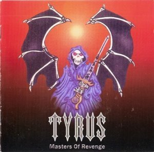Tyrus - Masters Of Revenge 1986 (Iron Glory Rec. 2001)