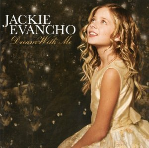 Jackie Evancho - Dream With Me (2011)