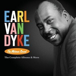 Earl Van Dyke - The Motown Sound - The Complete Albums & More (2012)