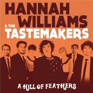 Hannah Williams & The Tastemakers - A Hill of Feathers (2012)