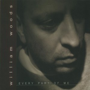 William Woods - Every Part Of Me (2005)