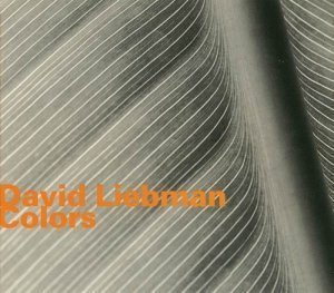 David Liebman - Colors (2003)