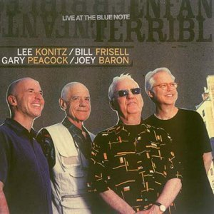Lee Konitz/Bill Frisell/Gary Peacock/Joey Baron - Enfants Terribles: Live at the Blue Note (2012)