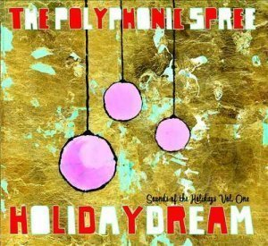 The Polyphonic Spree - Holidaydream Sounds of the Holidays Vol. 1 (2012)