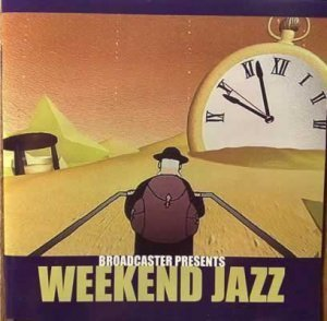VA - Broadcaster presents Weekend Jazz (2002)