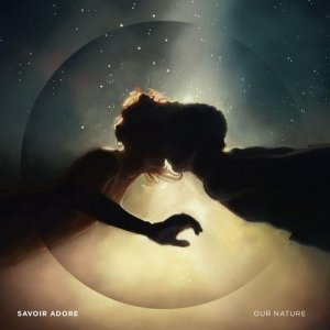 Savoir Adore - Our Nature (2012)