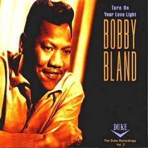 "Bobby ""Blue"" Bland - Turn On Your Love Light (1994)"