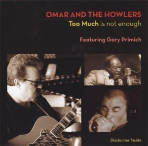 Omar and the Howlers - Too Much is not Enough (2012)