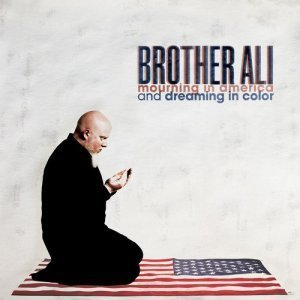 Brother Ali – Mourning In America And Dreaming In Color (2012)
