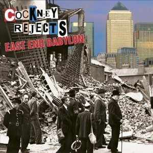Cockney Rejects – East End Babylon (2012)