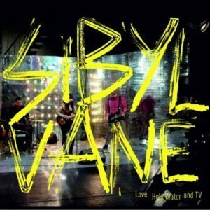Sibyl Vane - Love, Holy Water and TV (2012)