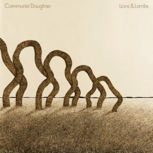Communist Daughter – Lions & Lambs [EP] (2012)