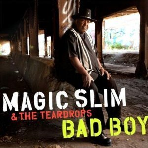 Magic Slim & The Teardrops - Bad Boy (2012)