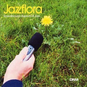 VA - Jazzflora: Scandinavian Aspects Of Jazz (2004)