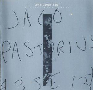 Various Artists - Who Loves You - Tribute to Jaco Pastorius (1998)