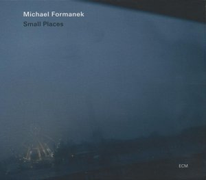 Michael Formanek - Small Places (2012)