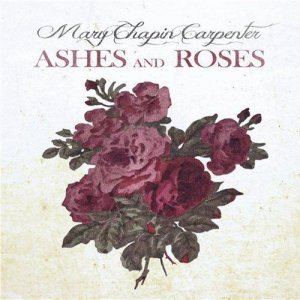 Mary Chapin Carpenter - Ashes and Roses (2012)