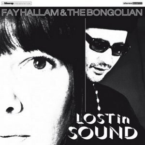 Fay Hallam & The Bongolian - Lost In Sound (2012)