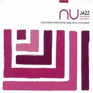 VA - Nu Jazz: A Selection Of Rare Electro Tunes With A Jazz Flavour Vol. 2 (2005)