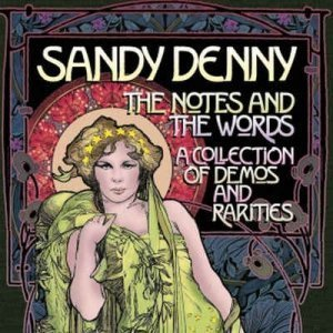 Sandy Denny - Notes and the Words: A Collection of Demos & Rarities [Box Set] (2012)