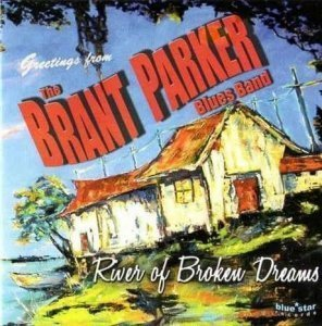 The Brant Parker Blues Band - River Of Broken Dreams (2012)