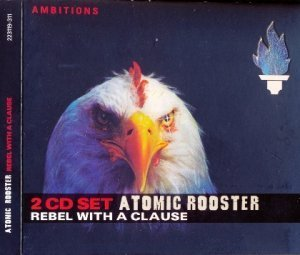Atomic Rooster - Rebel With A Clause (Membran Music/2CD Set 2005)
