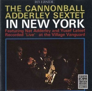 Cannonball Adderley - The Cannonball Adderley Sextet in New York