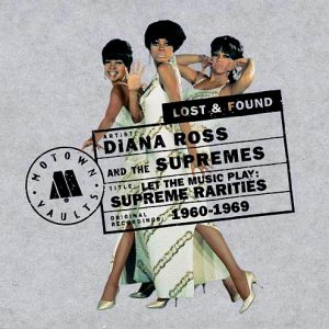 Diana Ross & the Supremes - Let the Music Play: Supreme Rarities (1960-1969)
